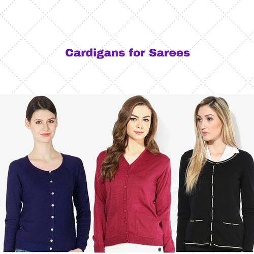 Cardigans for Sarees
